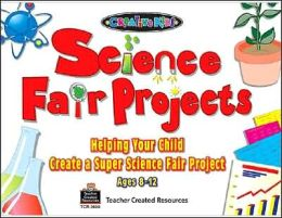 Science Fair Projects: Helping Your Child Create a Super Science Fair Project