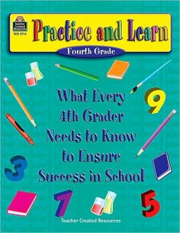 Practice and Learn: What Every 4th Grader Needs to Know to Ensure Success in School