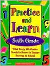 Practice and Learn: Sixth Grade
