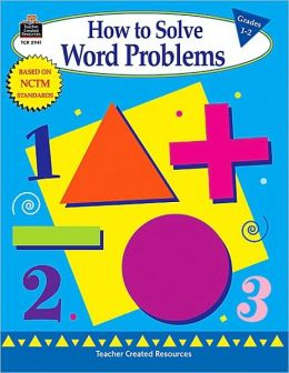 How to Solve Word Problems, Grades 1-2