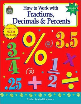 How to Work with Fractions, Decimals and Percents
