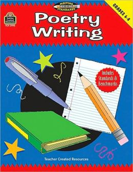 Poetry Writing, Grades 6-8: Meeting Writing Standards
