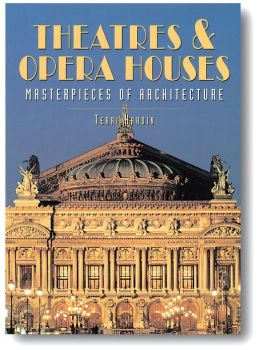 Theatres & Opera Houses: Masterpieces of Architecture