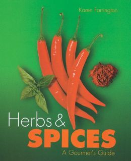 Herbs & Spices: A Gourmet's Guide