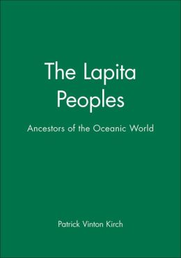 The Lapita Peoples: Ancestors of the Oceanic World