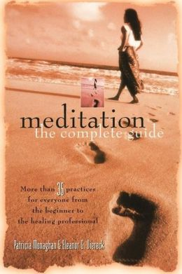 Meditation: More Than 35 Practices For Everyone From the Beginner to the Healing Professional