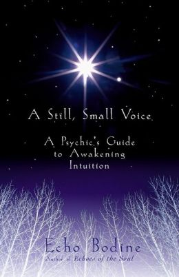 Still, Small Voice: A Psychic's Guide to Awakening Intuition