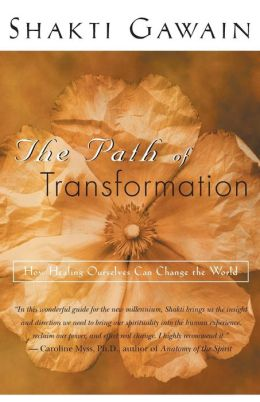 Path of Transformation: How Healing Ourselves Can Change the World