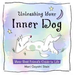 Unleashing Your Inner Dog: Your Best Friend's Guide to Life