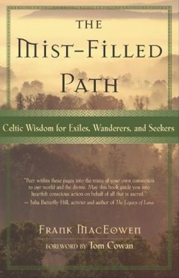 Mist-Filled Path: Celtic Wisdom for Exiles, Wanderers, and Seekers