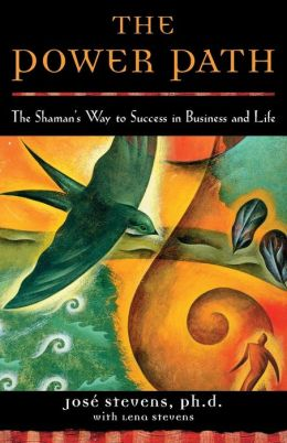 Power Path: The Shaman's Way to Success in Business and Life