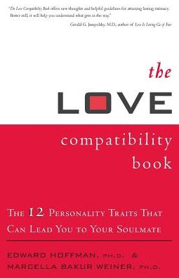 Love Compatibility Book: Twelve Personality Traits That can Lead You to Your Soulmate