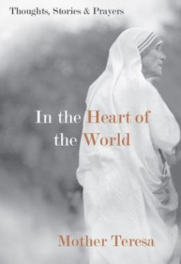 In the Heart of the World: Thoughts, Stories & Prayers