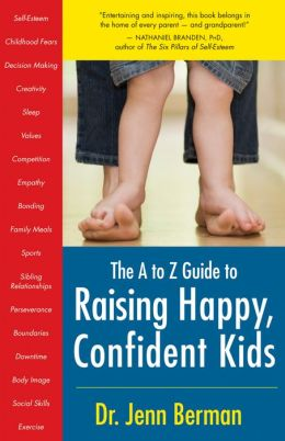 A to Z Guide to Raising Happy, Confident Kids