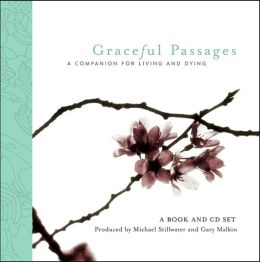 Graceful Passages (Wisdom of the World Series): A Companion for Compassionate Transitions