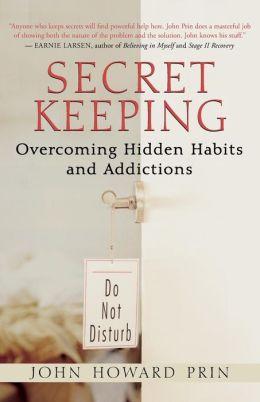 Secret Keeping: Overcoming Hidden Habits and Addictions