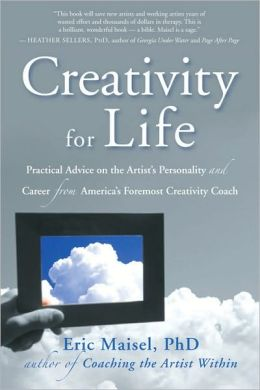 Creativity for Life: Practical Advice on the Artist's Personality and Career from America's Foremost Creativity Coach
