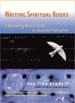 Writing Spiritual Books: A Bestselling Writer's Guide to Successful Publication