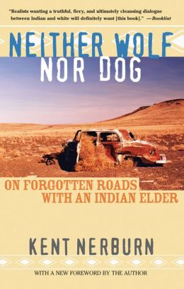 Neither Wolf nor Dog: On Forgotten Roads with an Indian Elder