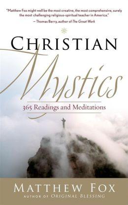 Christian Mystics: 365 Readings and Meditations