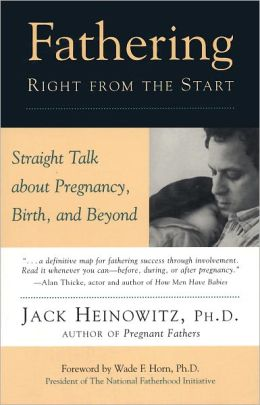 Fathering Right from the Start: Straight Talk about Pregnancy, Birth, and Beyond