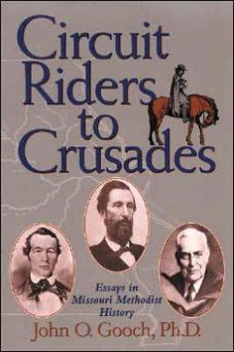 Circuit Riders to Crusades: Essays in Missouri Methodist History
