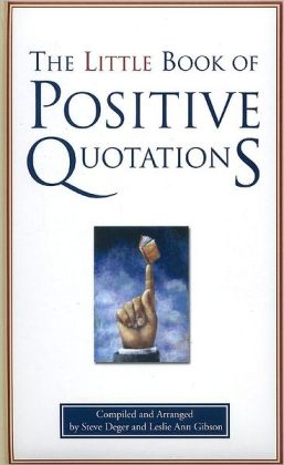 The Little Book of Positive Quotations: Gift Edition