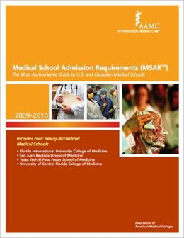Medical School Admission Requirements (MSAR) 2009-2010 : The Most Authoritative Guide to U.S. and Canadian Medical Schools