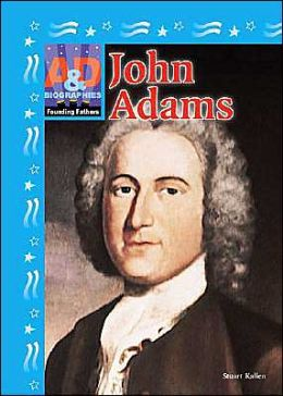 John Adams (Founding Fathers Series)