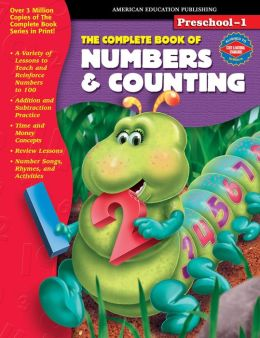 The Complete Book of Numbers and Counting, Grades Preschool-1