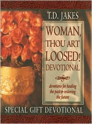 Woman, Thou Art Loosed!: Devotional: Special Gift Devotional