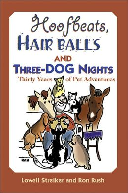 Hoofbeats, Hair Balls, and Three Dog Nights: Thirty Years of Pet Adventures