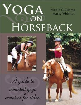 Yoga on Horseback: A Guide to Mounted Yoga Exercises for Riders