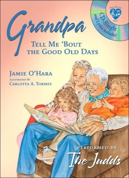 Grandpa: Tell Me 'Bout the Good Old Days with Audio CD