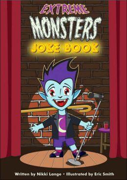 Extreme Monsters Joke Book
