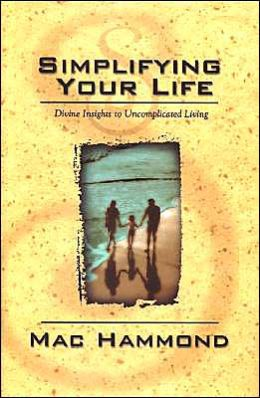 Simplify Life: Divine Insight to Uncomplicated Living