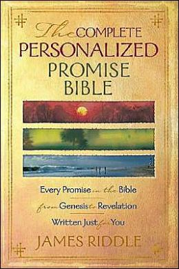 Complete Personalized Promise Bible: Every Promise in the Bible from Genesis to Revelation, Written Just for You