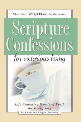 Scripture Confession: Life-Changing Words of Faith for Every Day