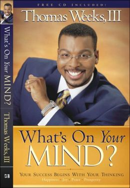 What's On Your Mind: The Level of Your Success Begins with Your Thinking