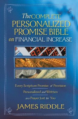 The Complete Personalized Promise Bible on Financial Increase: Every Scripture Promise of Provision, from Genesis to Revelation, Personalized and Written as a Prayer Just for You