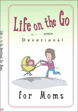 Life on the Go: Devotional for Moms