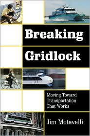 Breaking Gridlock: Moving Toward Transportation That Works