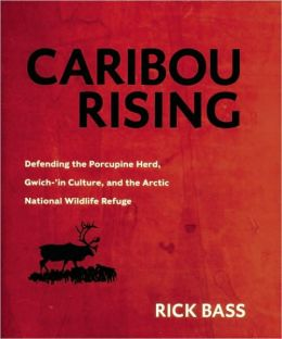 Caribou Rising: Defending the Porcupine Herd, Gwich-'in Culture, and the Arctic National Wildlife Refuge