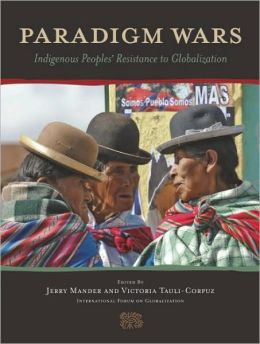 Paradigm Wars: Indigenous Peoples' Resistance to Globalization