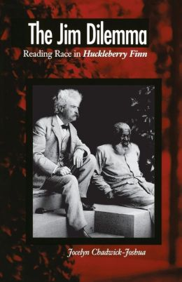 The Jim Dilemma: Reading Race in Huckleberry Finn