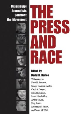 The Press and Race: Mississippi Journalists Confront the Movement