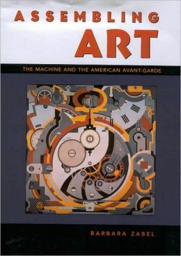 Assembling Art: The Machine and the American Avant-Garde