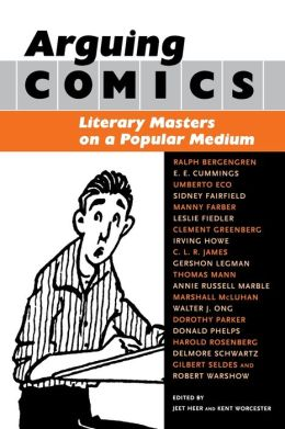 Arguing Comics: Literary Masters on a Popular Medium