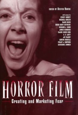 Horror Film: Creating and Marketing Fear