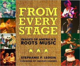 From Every Stage: Images of America's Roots Music